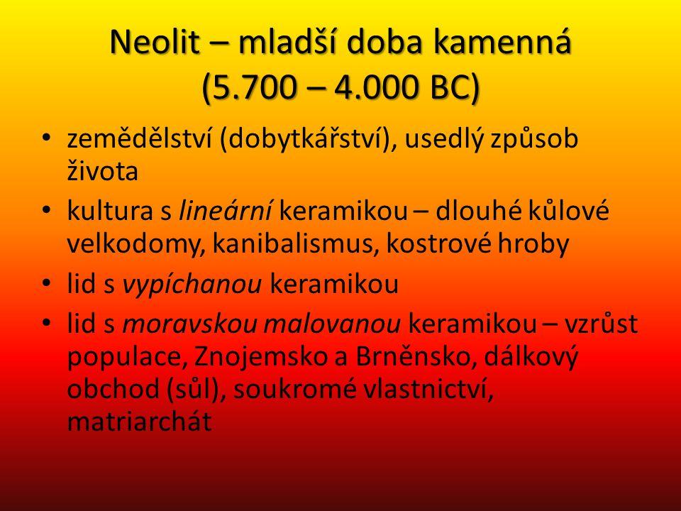 Neolit – mladší doba kamenná (5.700 – 4.000 BC)
