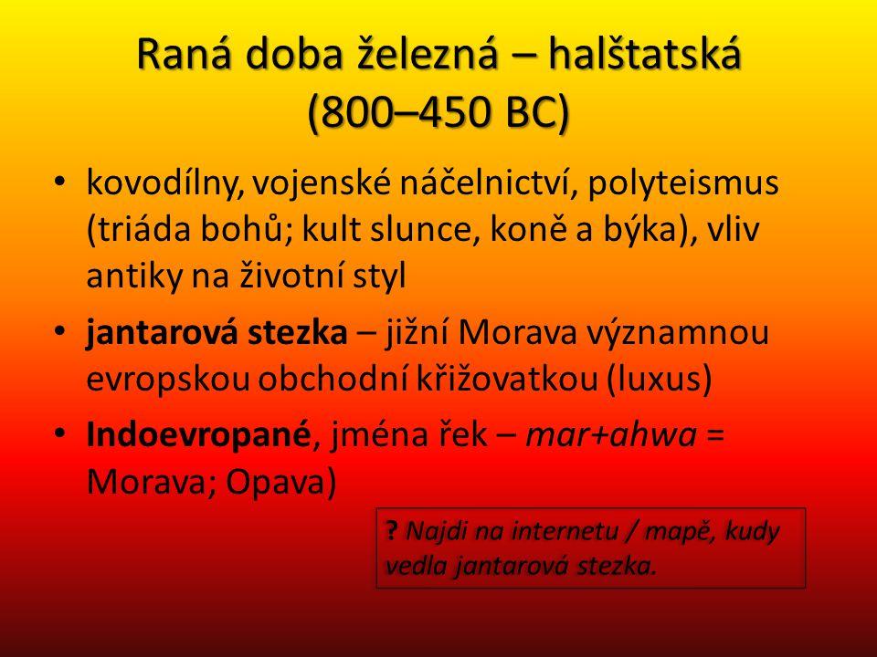 Raná doba železná – halštatská (800–450 BC)