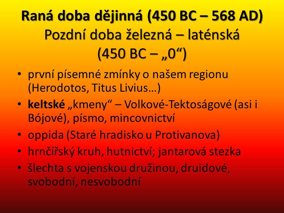 """Raná doba dějinná (450 BC – 568 AD) Pozdní doba železná – laténská (450 BC – """"0 )"""