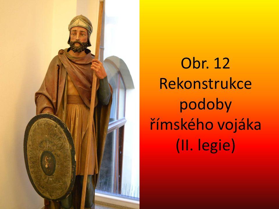 Obr. 12 Rekonstrukce podoby římského vojáka (II. legie)