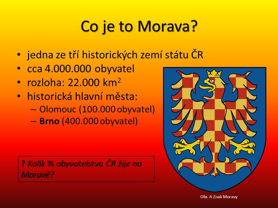 Co je to Morava jedna ze tří historických zemí státu ČR