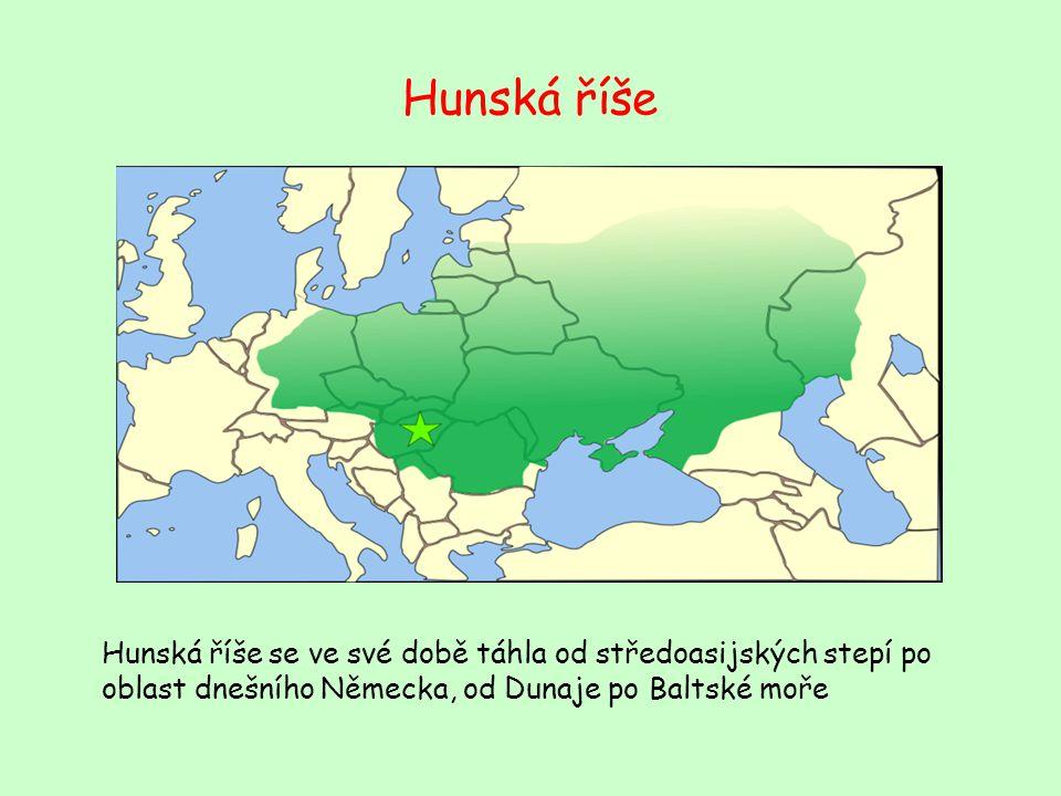 Hunská říše Hunská říše se ve své době táhla od středoasijských stepí po oblast dnešního Německa, od Dunaje po Baltské moře.