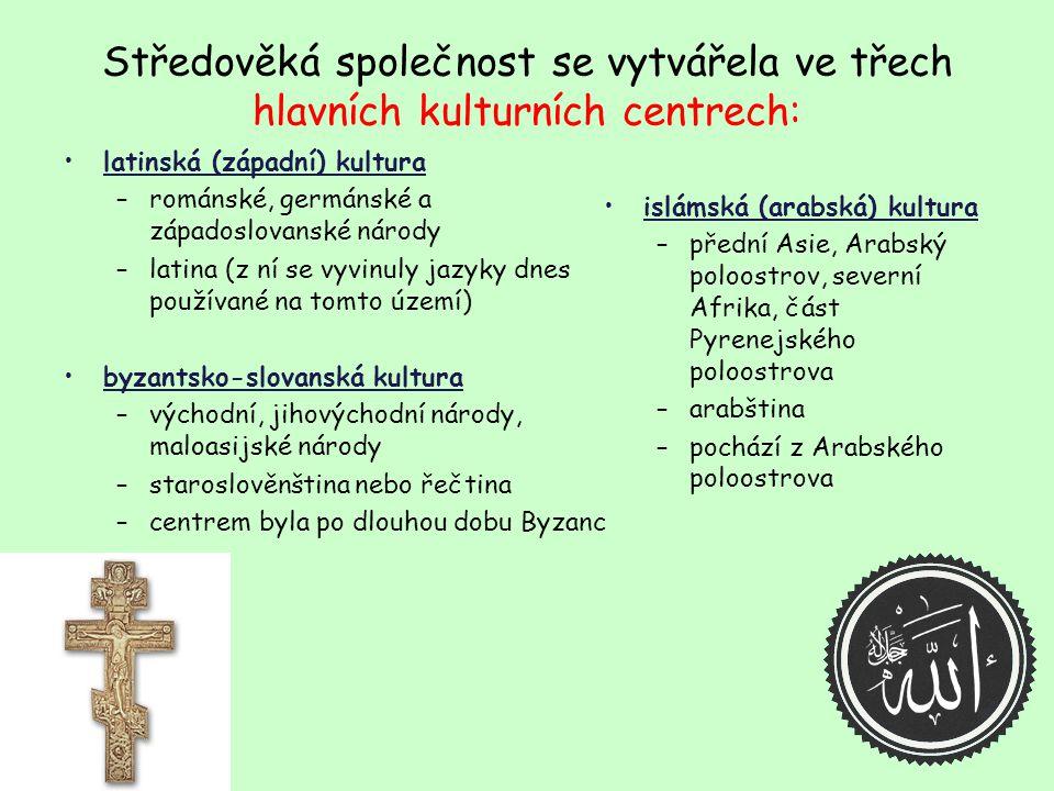 Středověká společnost se vytvářela ve třech hlavních kulturních centrech: