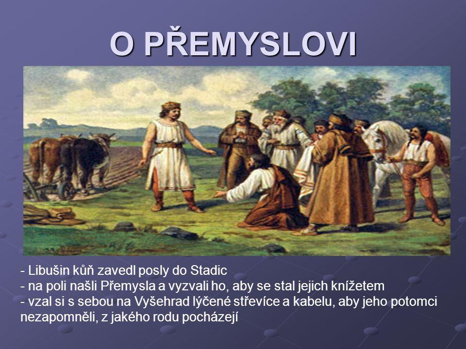 O PŘEMYSLOVI Libušin kůň zavedl posly do Stadic