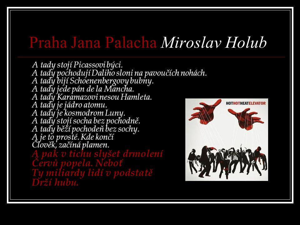 Praha Jana Palacha Miroslav Holub