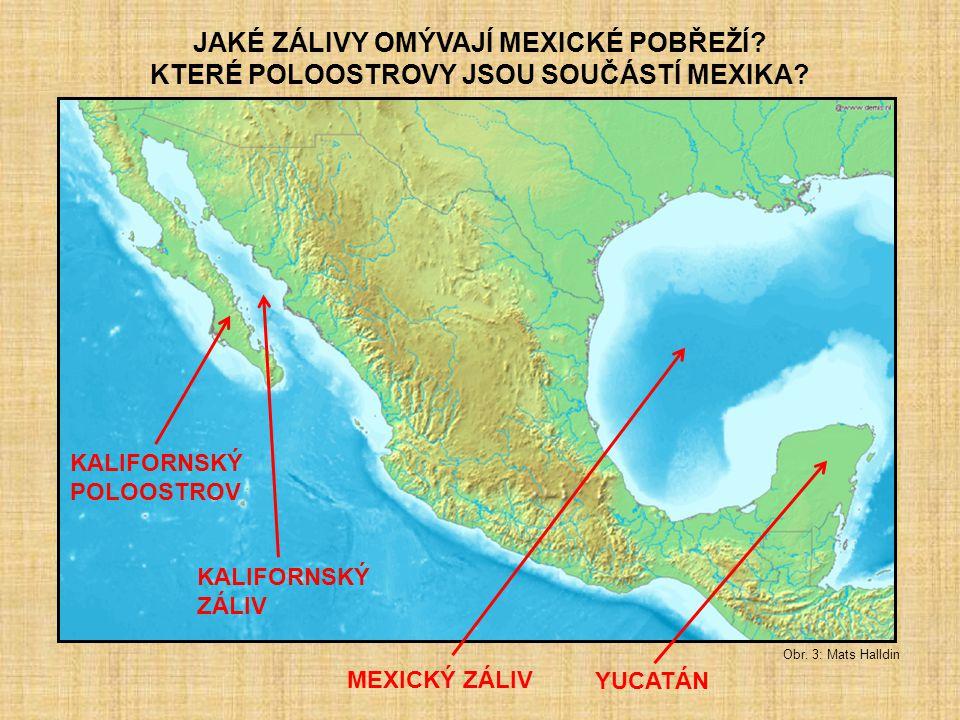 JAKÉ ZÁLIVY OMÝVAJÍ MEXICKÉ POBŘEŽÍ
