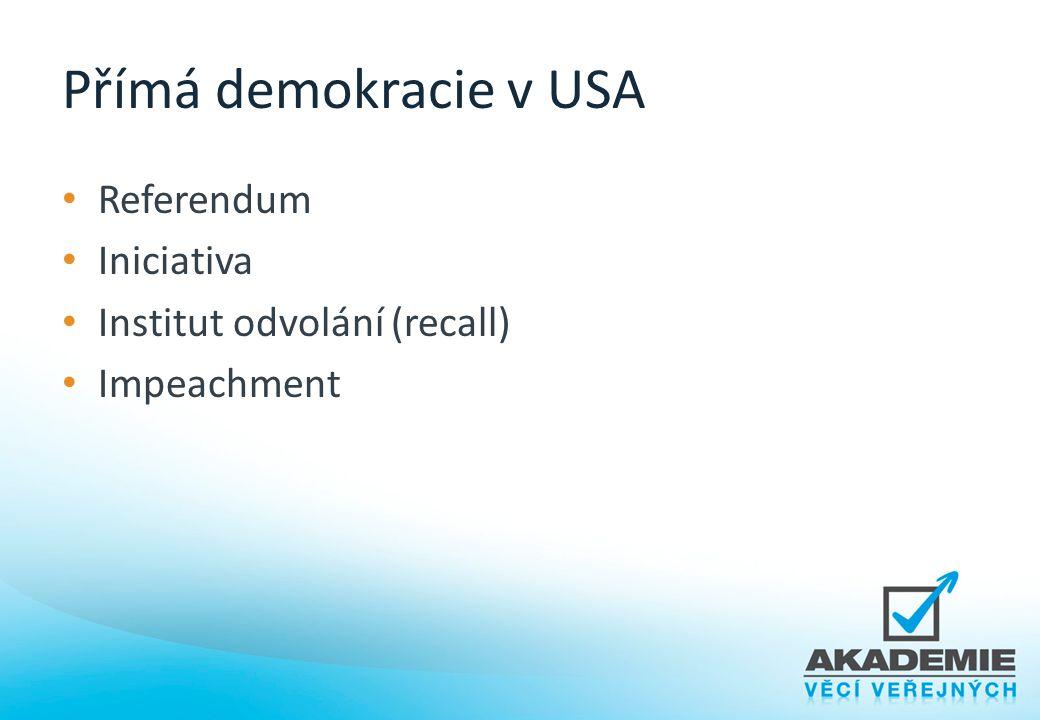 Přímá demokracie v USA Referendum Iniciativa
