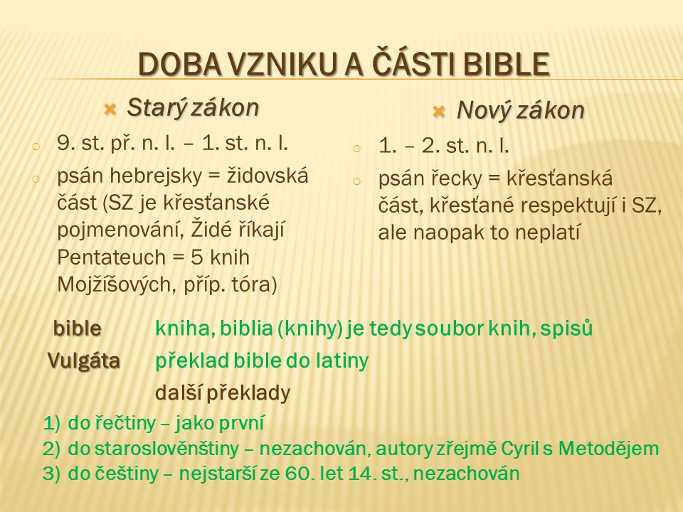DOBA VZNIKU A ČÁSTI BIBLE