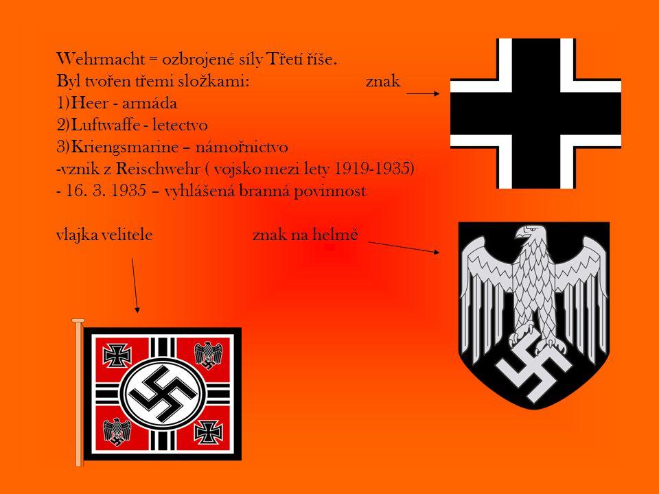 Wehrmacht = ozbrojené síly Třetí říše. Byl tvořen třemi složkami: znak