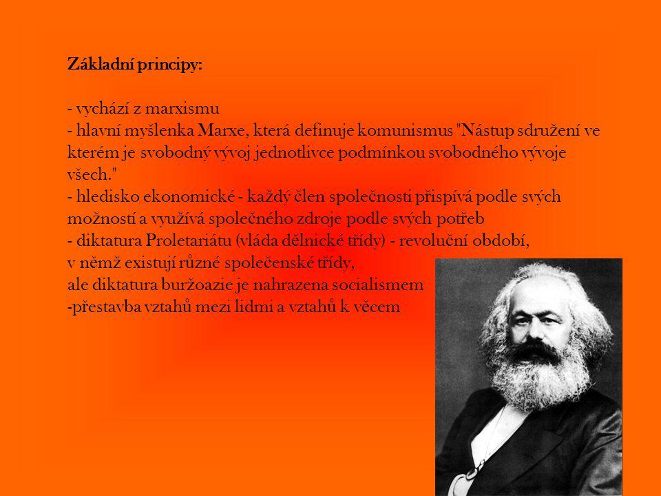 Základní principy: - vychází z marxismu