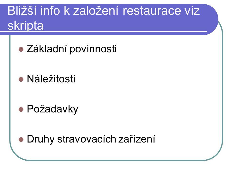 Bližší info k založení restaurace viz skripta