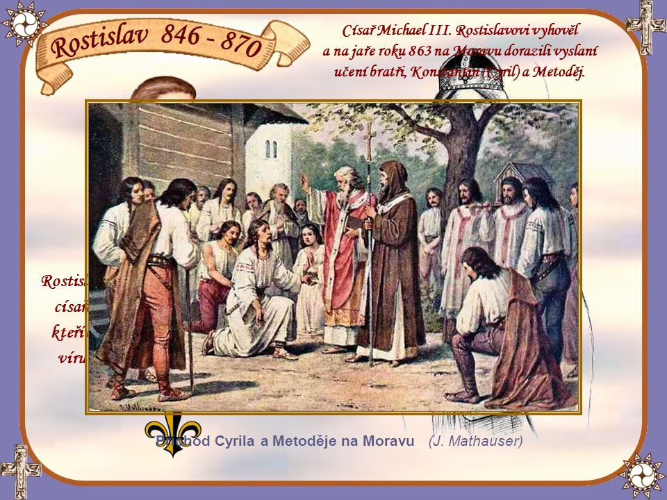 Rostislav roku 862 požádal byzantského
