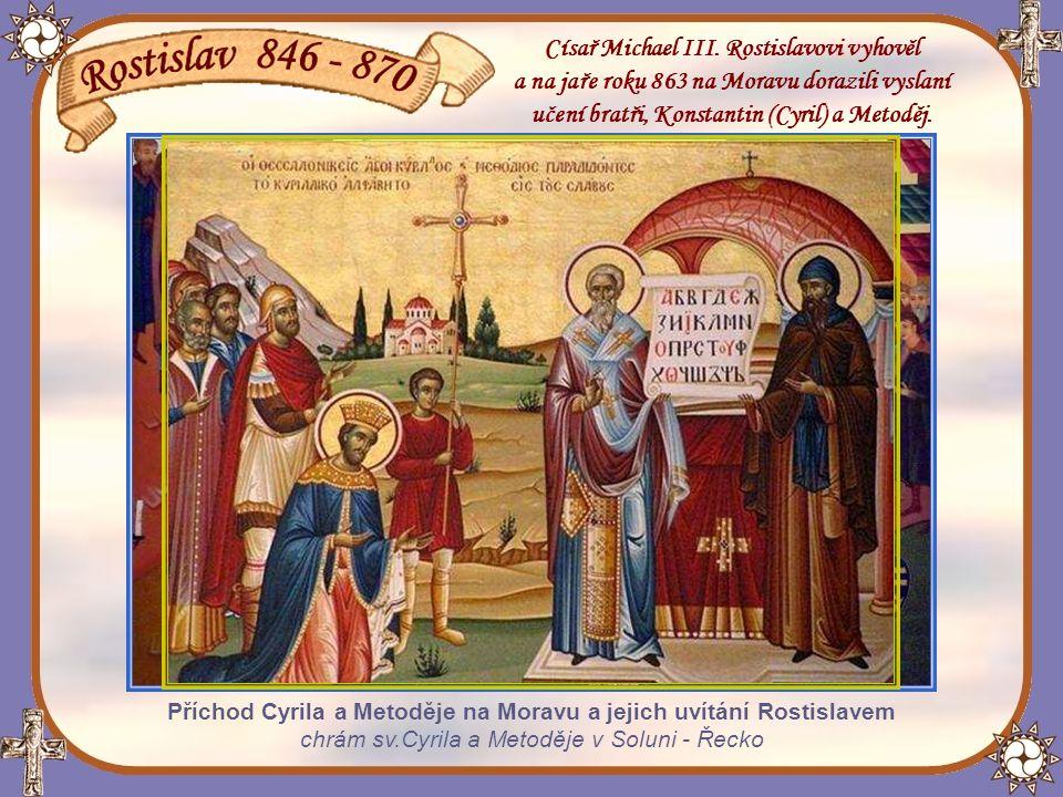 Císař Michael III. Rostislavovi vyhověl