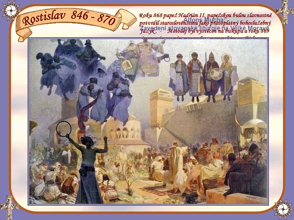 Roku 868 papež Hadrián II. papežskou bulou slavnostně