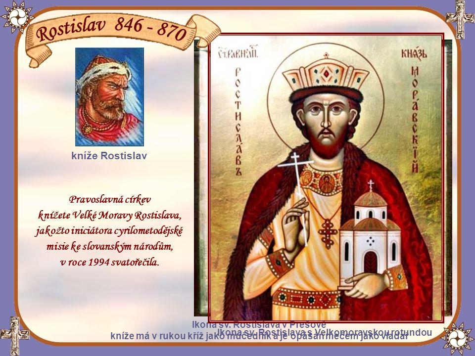knížete Velké Moravy Rostislava, jakožto iniciátora cyrilometodějské
