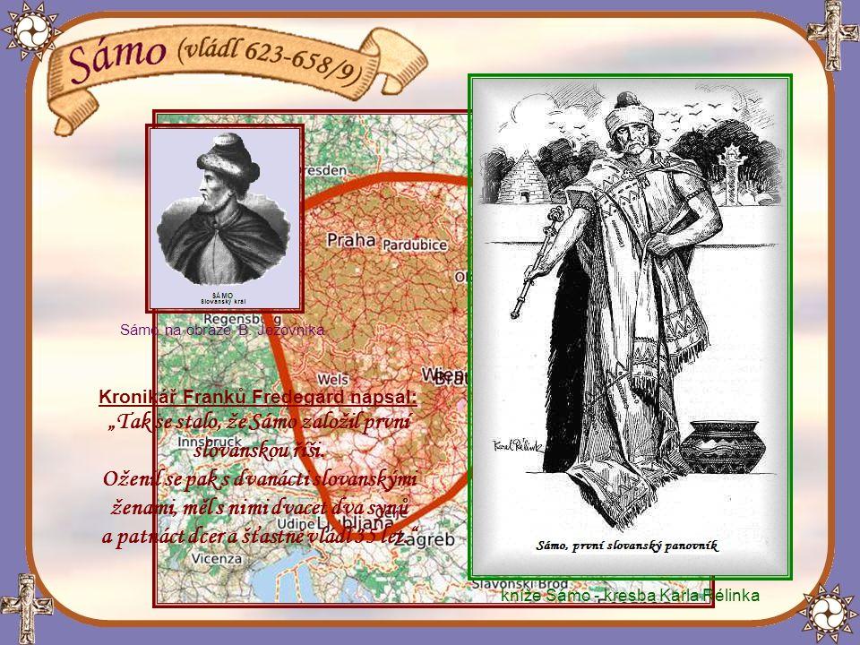 """""""Tak se stalo, že Sámo založil první slovanskou říši."""