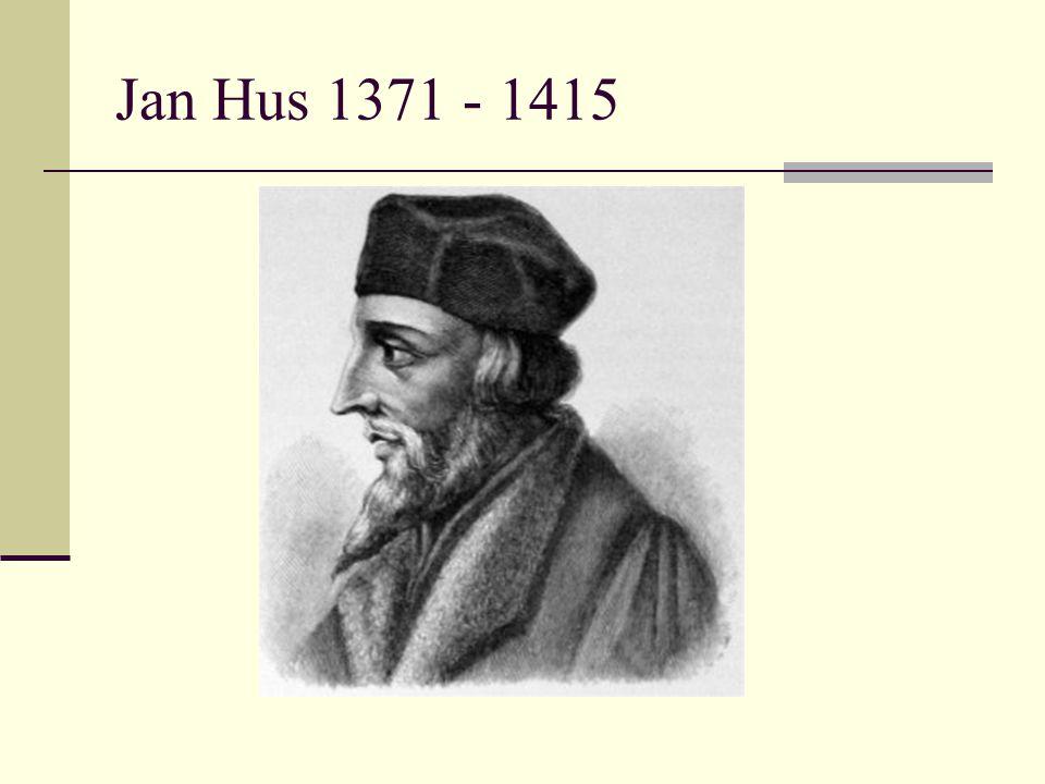 Jan Hus 1371 - 1415 http://commons.wikimedia.org/wiki/File:Jan_Hus.jpg