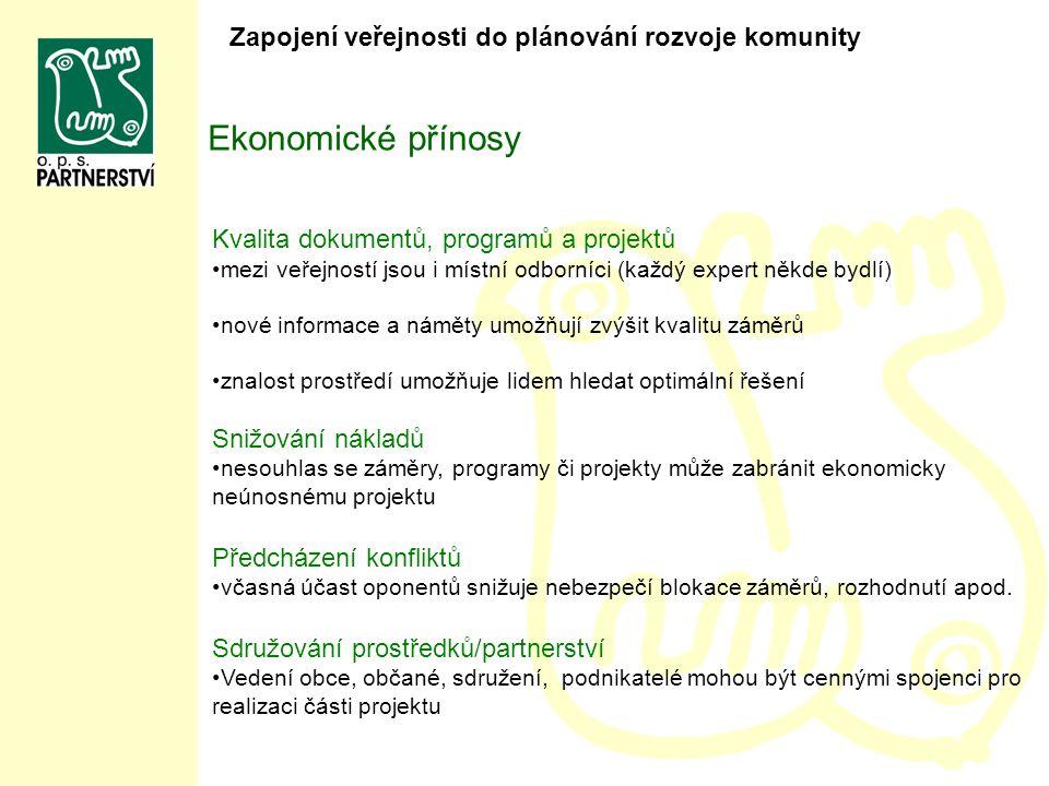 Ekonomické přínosy Zapojení veřejnosti do plánování rozvoje komunity