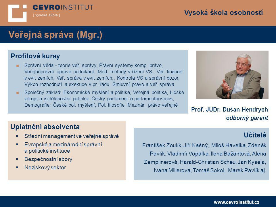 Veřejná správa (Mgr.) Profilové kursy Uplatnění absolventa Učitelé