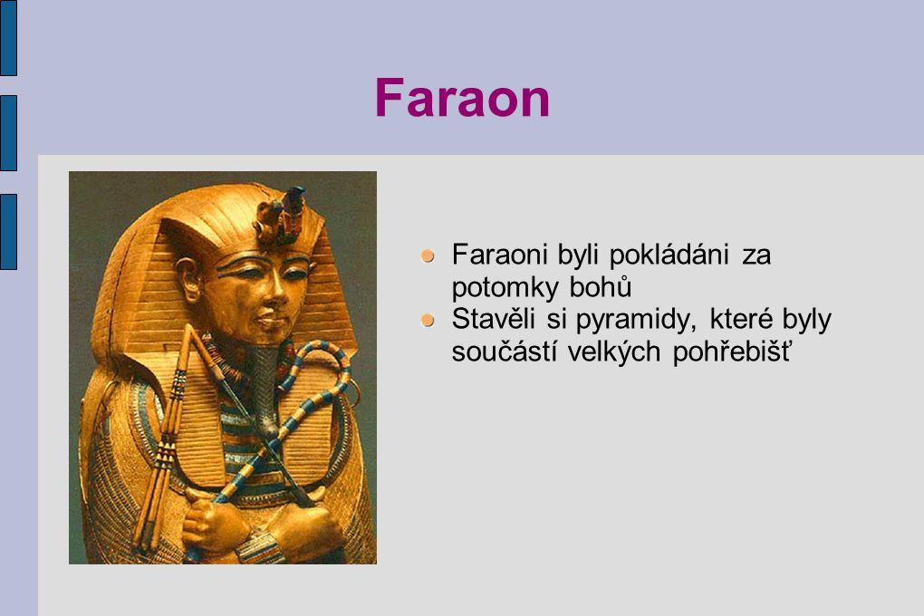 Faraon Faraoni byli pokládáni za potomky bohů
