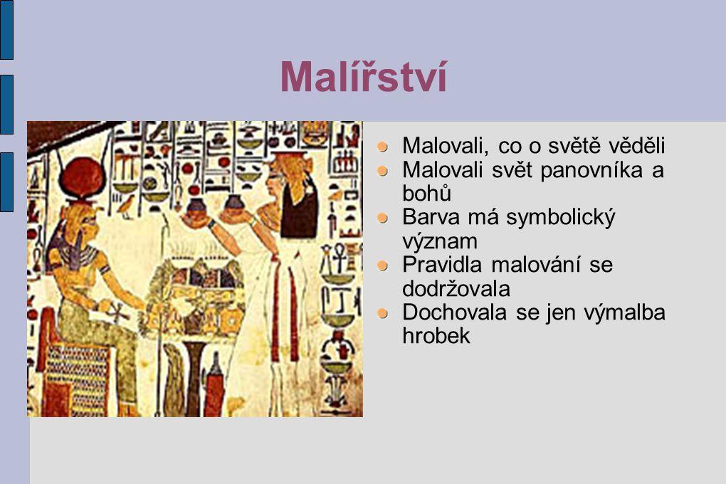 Malířství Malovali, co o světě věděli Malovali svět panovníka a bohů