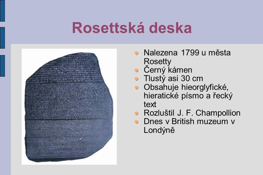 Rosettská deska Nalezena 1799 u města Rosetty Černý kámen