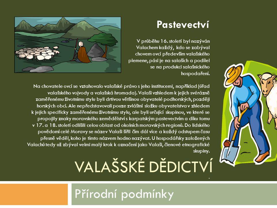 Přírodní podmínky Pastevectví Valašské dědictví