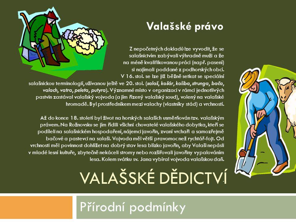 Přírodní podmínky Valašské právo Valašské dědictví
