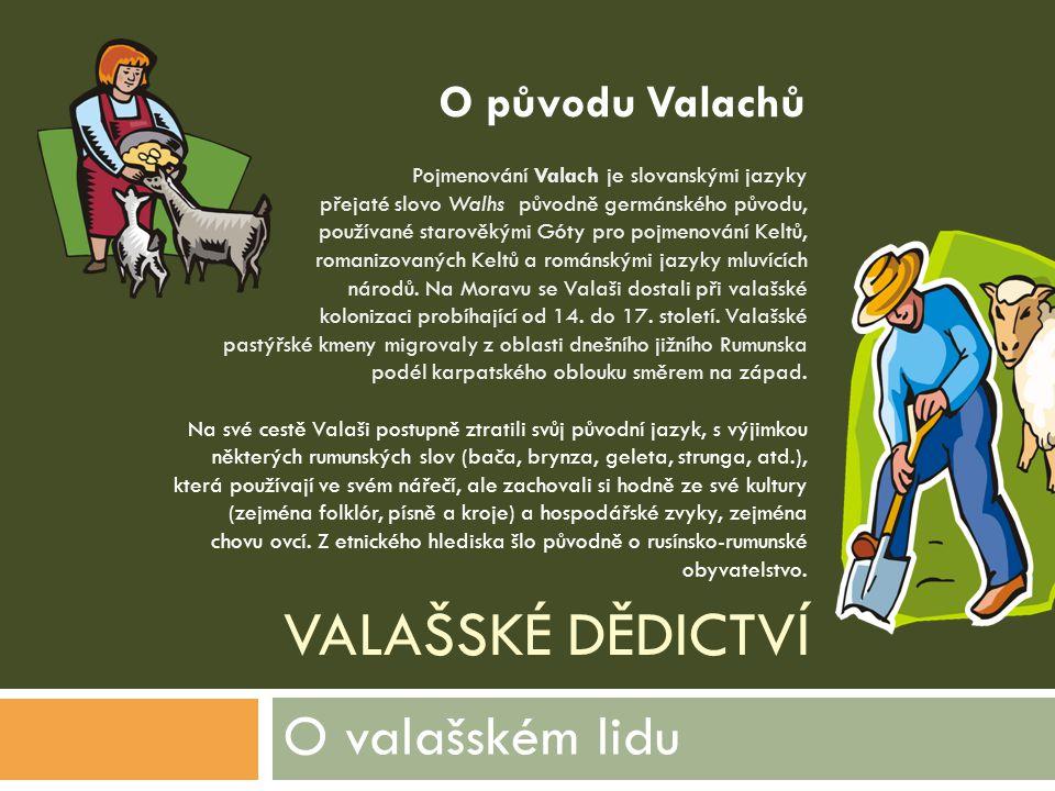 O původu Valachů Valašské dědictví O valašském lidu