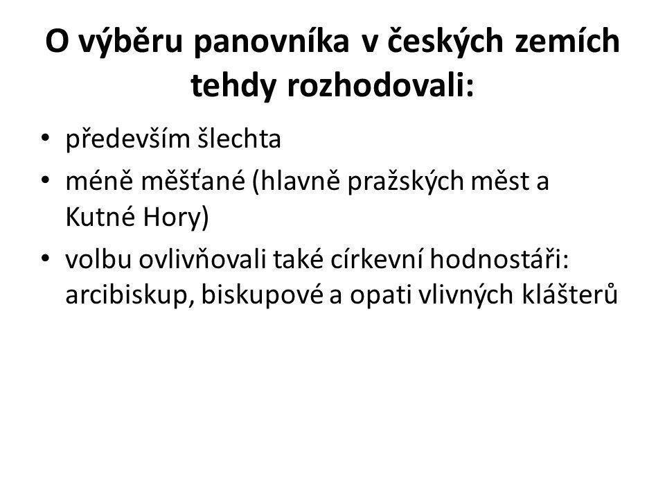 O výběru panovníka v českých zemích tehdy rozhodovali: