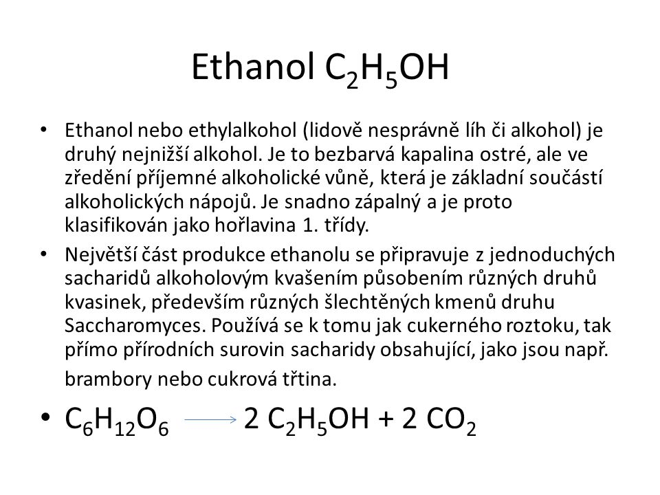 Ethanol C2H5OH C6H12O6 2 C2H5OH + 2 CO2