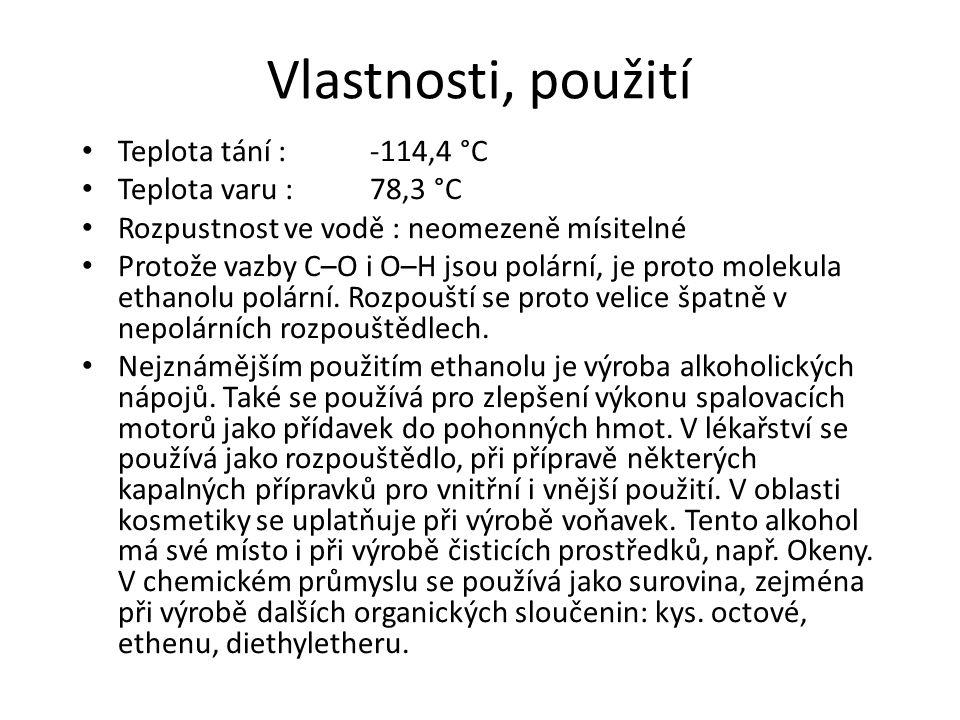 Vlastnosti, použití Teplota tání : -114,4 °C Teplota varu : 78,3 °C