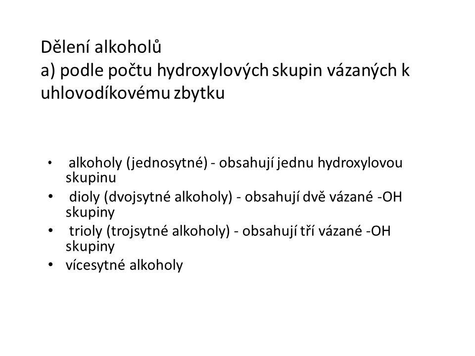 Dělení alkoholů a) podle počtu hydroxylových skupin vázaných k uhlovodíkovému zbytku