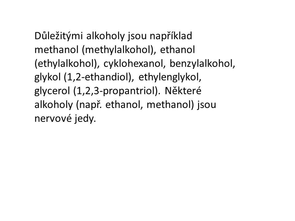 Důležitými alkoholy jsou například methanol (methylalkohol), ethanol (ethylalkohol), cyklohexanol, benzylalkohol, glykol (1,2-ethandiol), ethylenglykol, glycerol (1,2,3-propantriol).