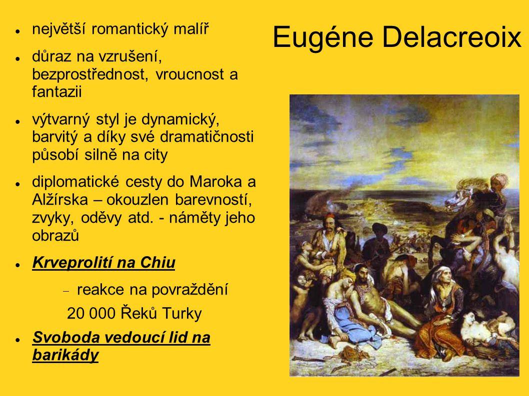 Eugéne Delacreoix největší romantický malíř
