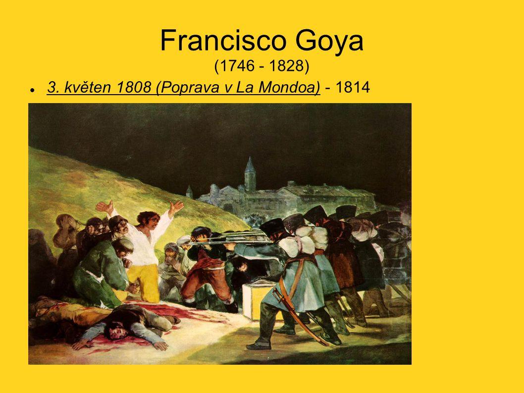 Francisco Goya (1746 - 1828) 3. květen 1808 (Poprava v La Mondoa) - 1814