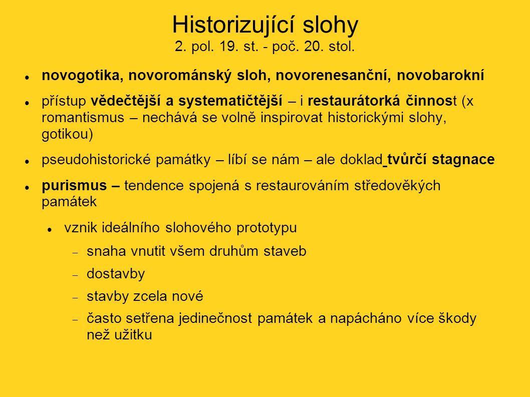 Historizující slohy 2. pol. 19. st. - poč. 20. stol.