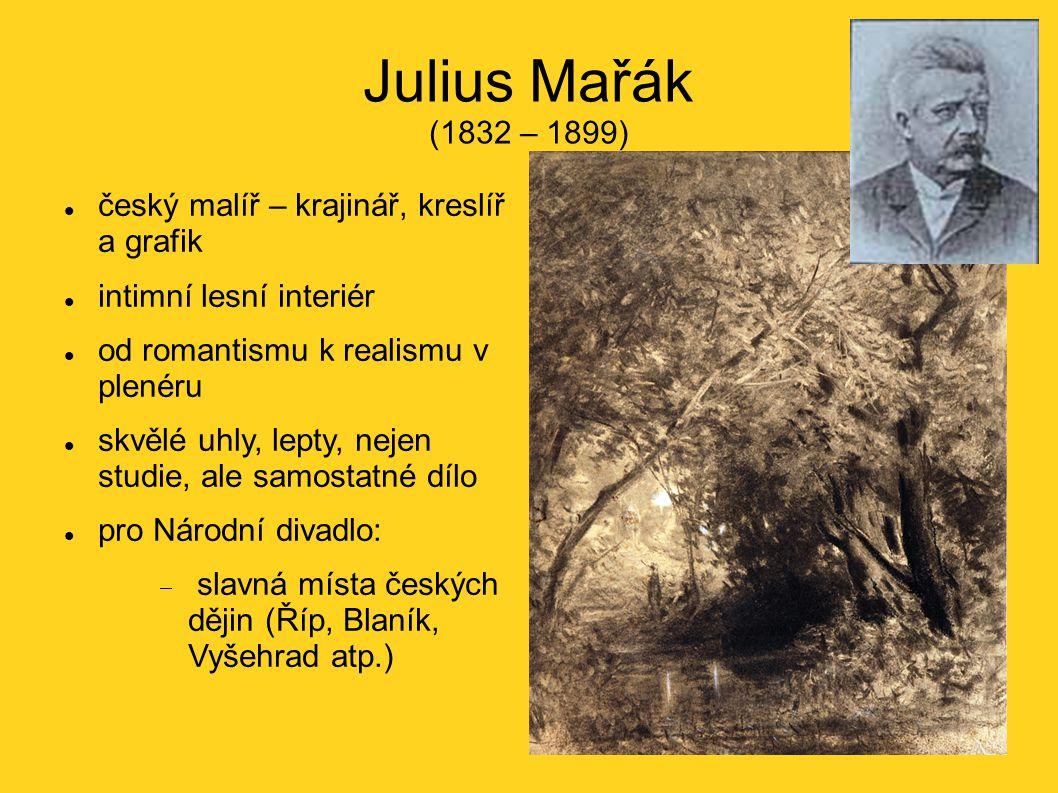 Julius Mařák (1832 – 1899) český malíř – krajinář, kreslíř a grafik