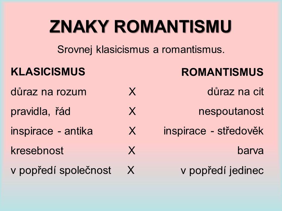 Srovnej klasicismus a romantismus.