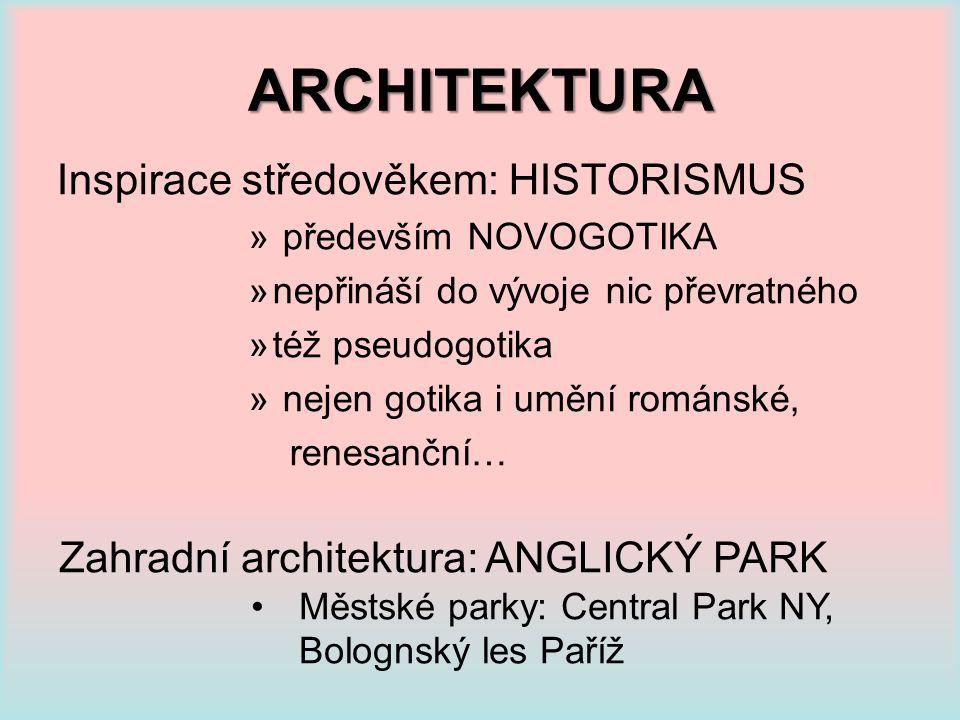 ARCHITEKTURA Inspirace středověkem: HISTORISMUS