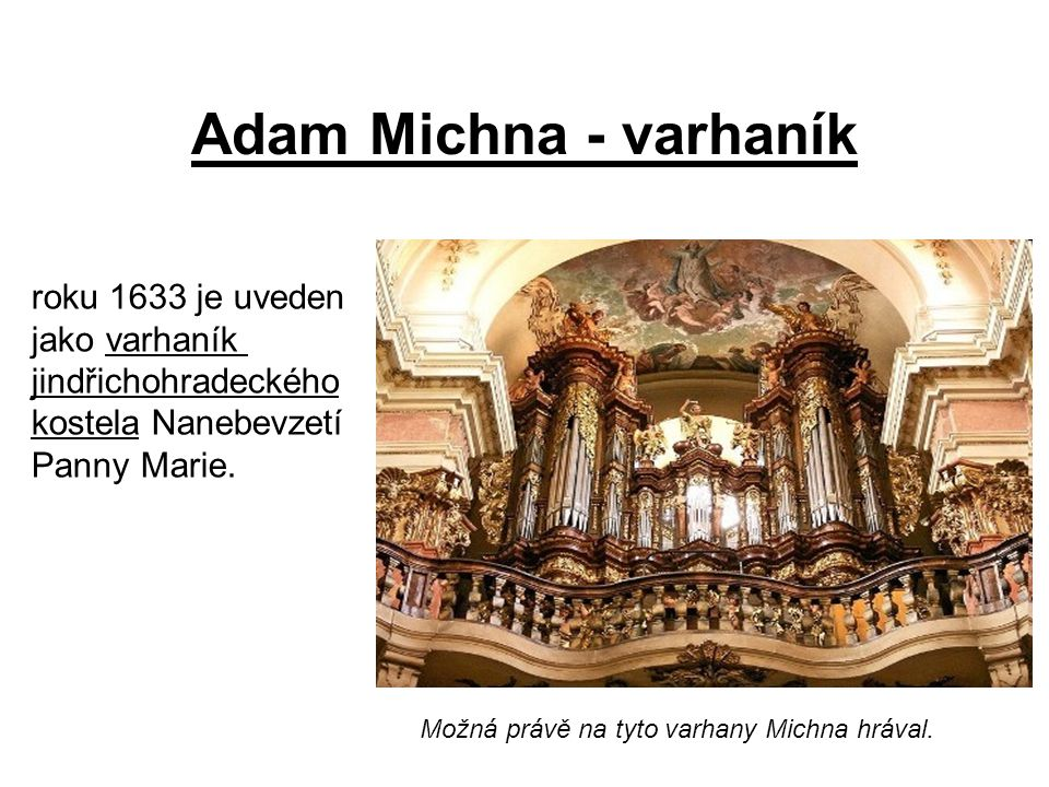 Adam Michna - varhaník roku 1633 je uveden jako varhaník