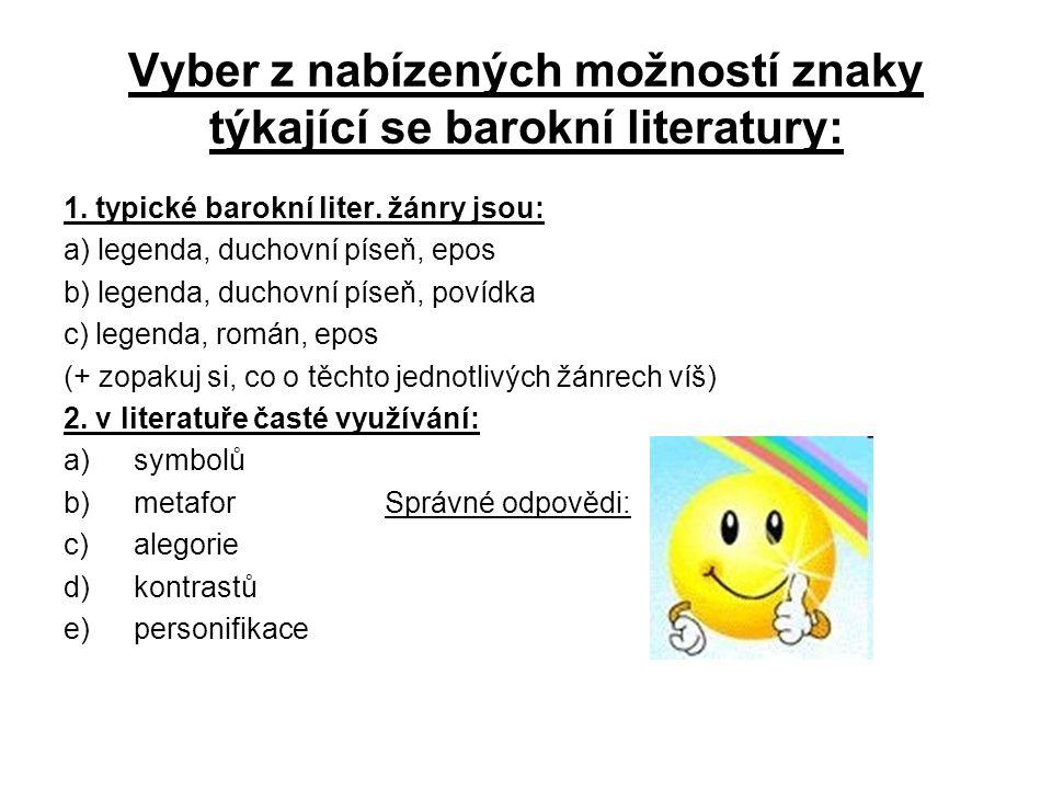 Vyber z nabízených možností znaky týkající se barokní literatury: