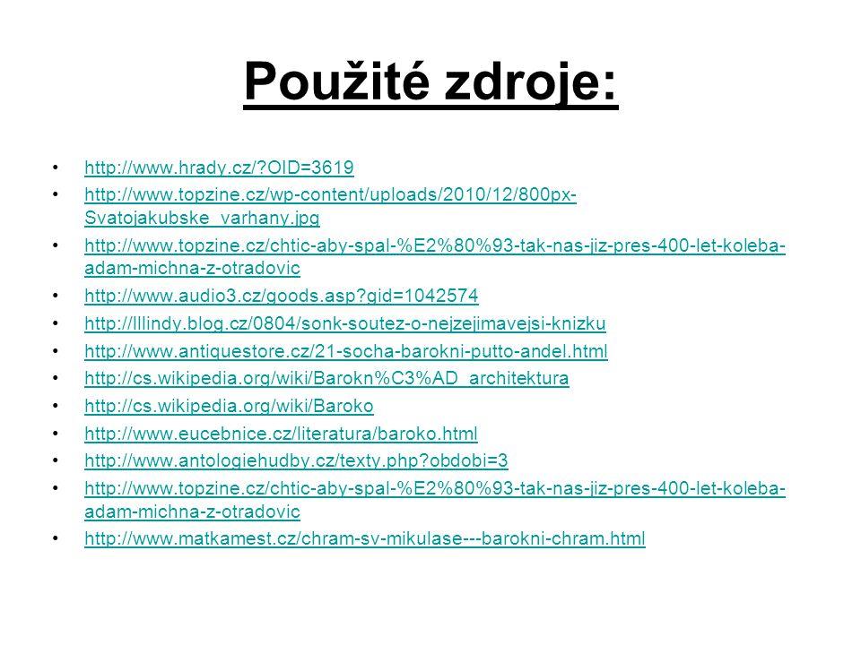 Použité zdroje: http://www.hrady.cz/ OID=3619