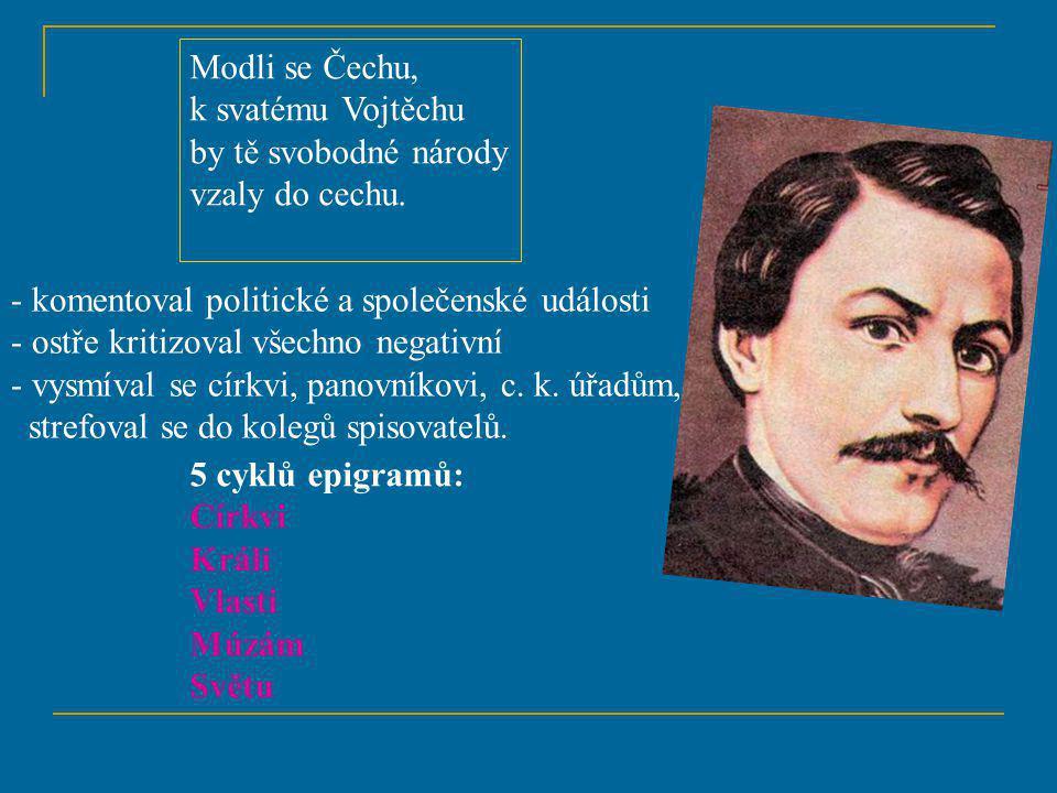 Modli se Čechu, k svatému Vojtěchu by tě svobodné národy vzaly do cechu.