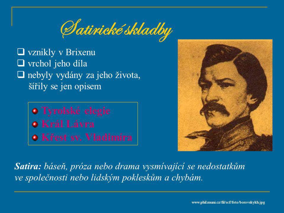 Satirické skladby Tyrolské elegie Král Lávra Křest sv. Vladimíra