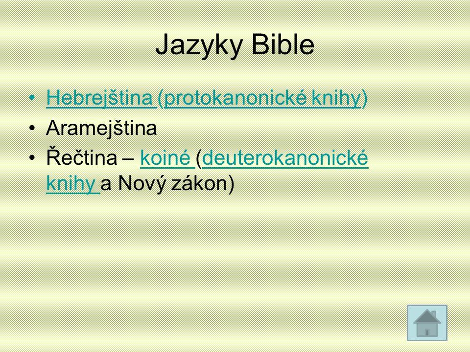 Jazyky Bible Hebrejština (protokanonické knihy) Aramejština