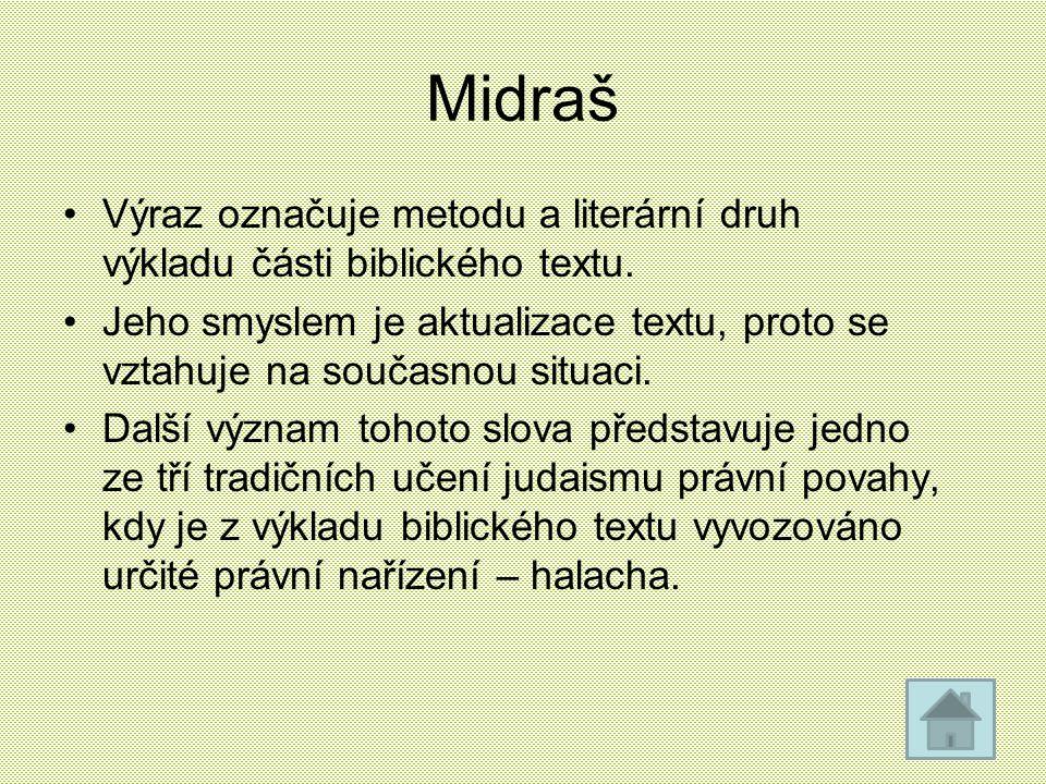 Midraš Výraz označuje metodu a literární druh výkladu části biblického textu.