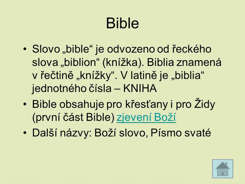 """Bible Slovo """"bible je odvozeno od řeckého slova """"biblion (knížka). Biblia znamená v řečtině """"knížky . V latině je """"biblia jednotného čísla – KNIHA."""