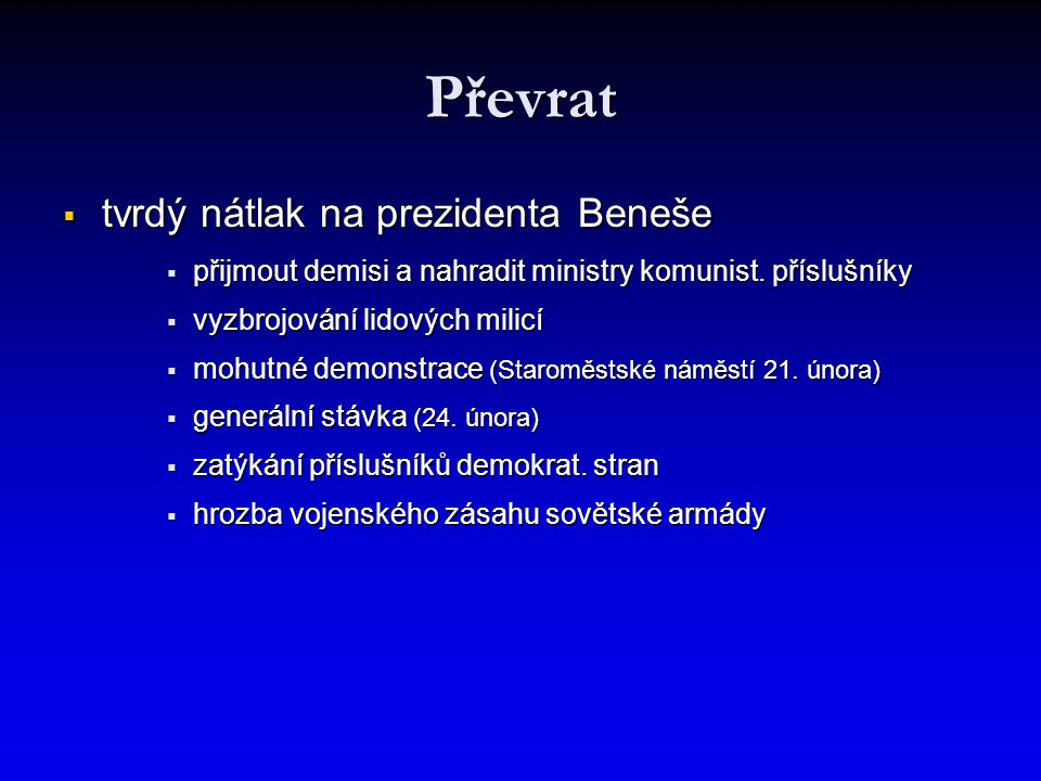 Převrat tvrdý nátlak na prezidenta Beneše