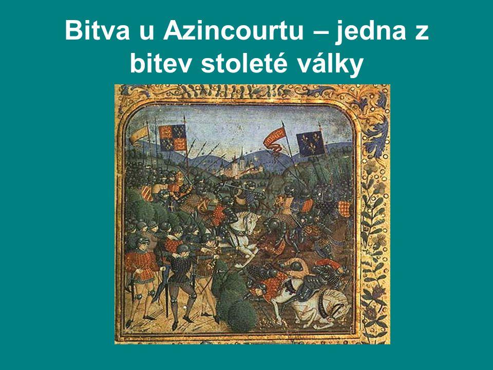 Bitva u Azincourtu – jedna z bitev stoleté války